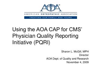Using the AOA CAP for CMS  Physician Quality Reporting Initiative PQRI