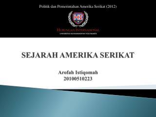 SEJARAH AMERIKA SERIKAT Arofah Istiqomah  20100510223