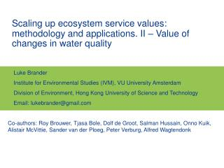 Luke Brander Institute for Environmental Studies (IVM), VU University Amsterdam