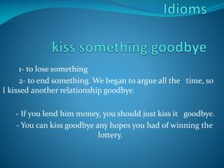 Idioms kiss something goodbye