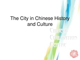 The City in Chinese History and Culture