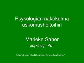 Psykologian näkökulma uskomushoitoihin