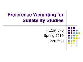 Preference Weighting for Suitability Studies