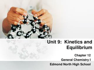 Unit 9:  Kinetics and Equilibrium