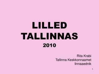 LILLED TALLINNAS