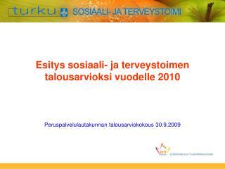 Esitys sosiaali- ja terveystoimen talousarvioksi vuodelle 2010