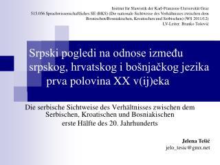 Die serbische Sichtweise des Verhältnisses zwischen dem Serbischen, Kroatischen und  Bosniakischen