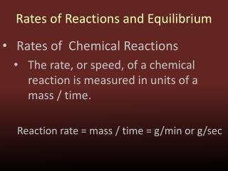 Rates of Reactions and Equilibrium