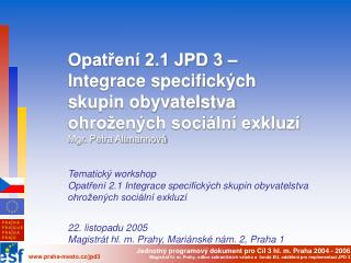 Opatření 2.1 JPD 3 –  Integrace specifických skupin obyvatelstva ohrožených sociální exkluzí