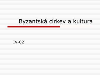 Byzantsk� c�rkev a kultura