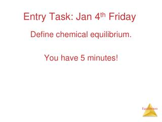 Entry Task: Jan 4 th  Friday