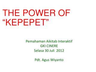 Pemahaman Aikitab Interaktif  GKI CINERE Selasa 30 Juli  2012 Pdt. Agus Wiyanto