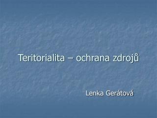 Teritorialita – ochrana zdrojů