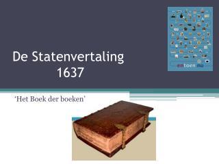 De Statenvertaling 1637