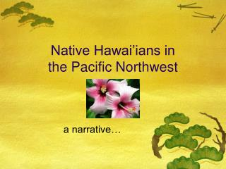 Native Hawai'ians in the Pacific Northwest