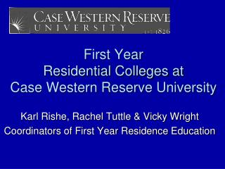 First Year  Residential Colleges at  Case Western Reserve University