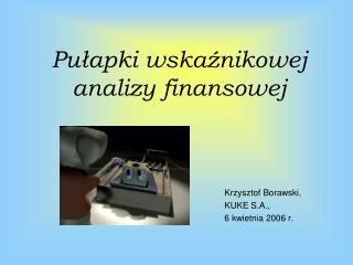 Pułapki wskaźnikowej analizy finansowej