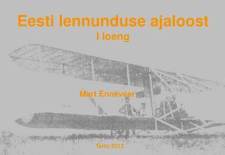 Eesti lennunduse ajaloost I loeng