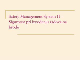 Safety Management System II – Sigurnost pri izvođenju radova na brodu