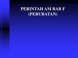 PERINTAH AM BAB F (PERUBATAN)