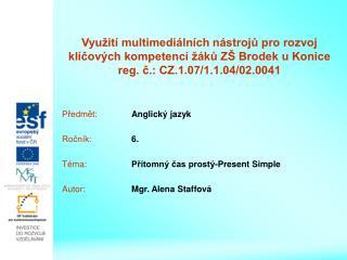 Předmět: Anglický jazyk Ročník: 6. Téma: Přítomný čas prostý-Present Simple