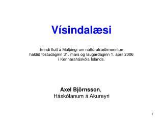 Axel Björnsson ,  Háskólanum á Akureyri