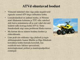 ATV d ohustavad loodust