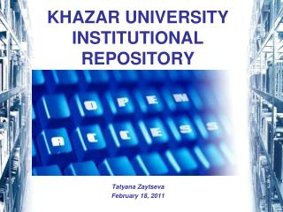 KHAZAR UNIVERSITY INSTITUTIONAL REPOSITORY