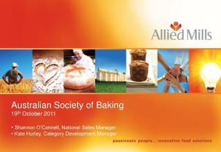 Australian Society of Baking 19 th  October 2011 Shannon O'Connell, National Sales Manager