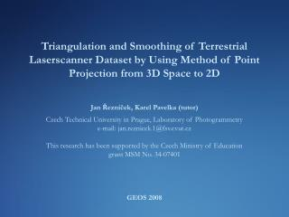 The proposed method can be divided into two parts:   Triangulation of laserscanner data