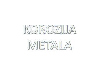 KOROZIJA METALA