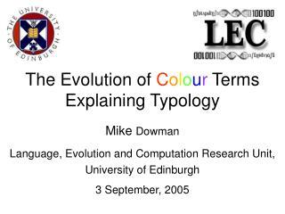 The Evolution of  C o l o u r  Terms Explaining Typology