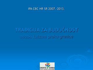IPA CBC HR SR 2007.-2013.