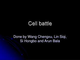 Cell battle