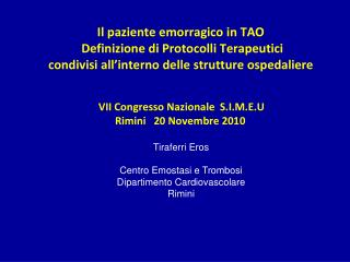 Il paziente emorragico in TAO   Definizione di Protocolli Terapeutici condivisi all interno delle strutture ospedaliere