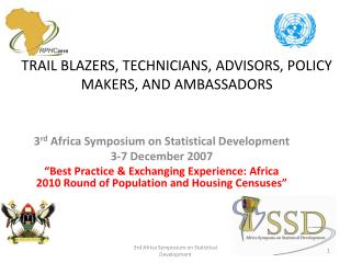 TRAIL BLAZERS, TECHNICIANS, ADVISORS, POLICY MAKERS, AND AMBASSADORS