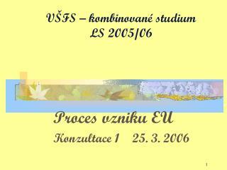 V�FS � kombinovan� studium LS 2005/06