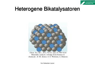 Heterogene Bikatalysatoren