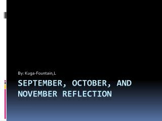 September, October, and  november  reflection