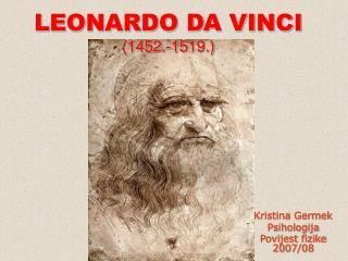 LEONARDO DA VINCI (1452.-1519.)