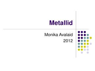 Metallid