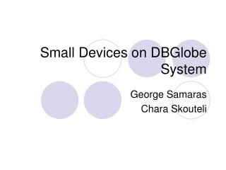 Small Devices on DBGlobe System