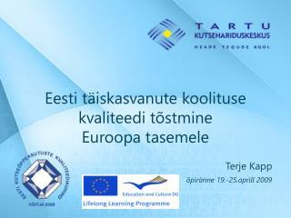 Eesti täiskasvanute koolituse kvaliteedi tõstmine  Euroopa tasemele