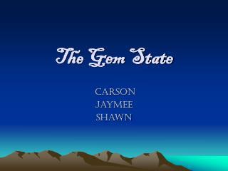 The Gem State