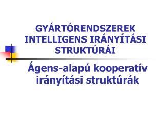 Ágens-alapú kooperatív irányítási struktúrák