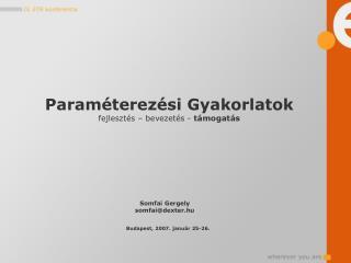 Paraméterezési Gyakorlatok fejlesztés – bevezetés -  támogatás
