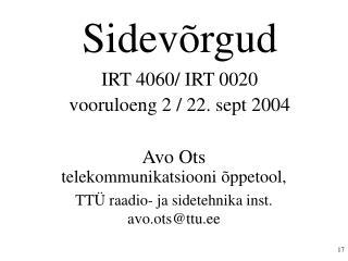 Sidevõrgud IRT 4060/ IRT 0020  vooruloeng 2 / 22. sept 2004