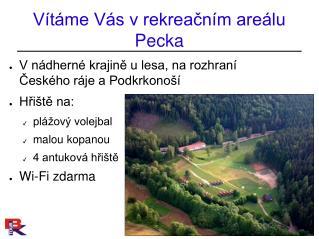 Vítáme Vás v rekreačním areálu Pecka