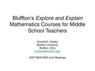 Bluffton s Explore and Explain Mathematics Courses for Middle School Teachers