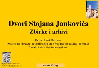 Dr. Sc. Uroš Desnica Društvo za obnovu i revitalizaciju kule Stojana Jankovića - mostovi